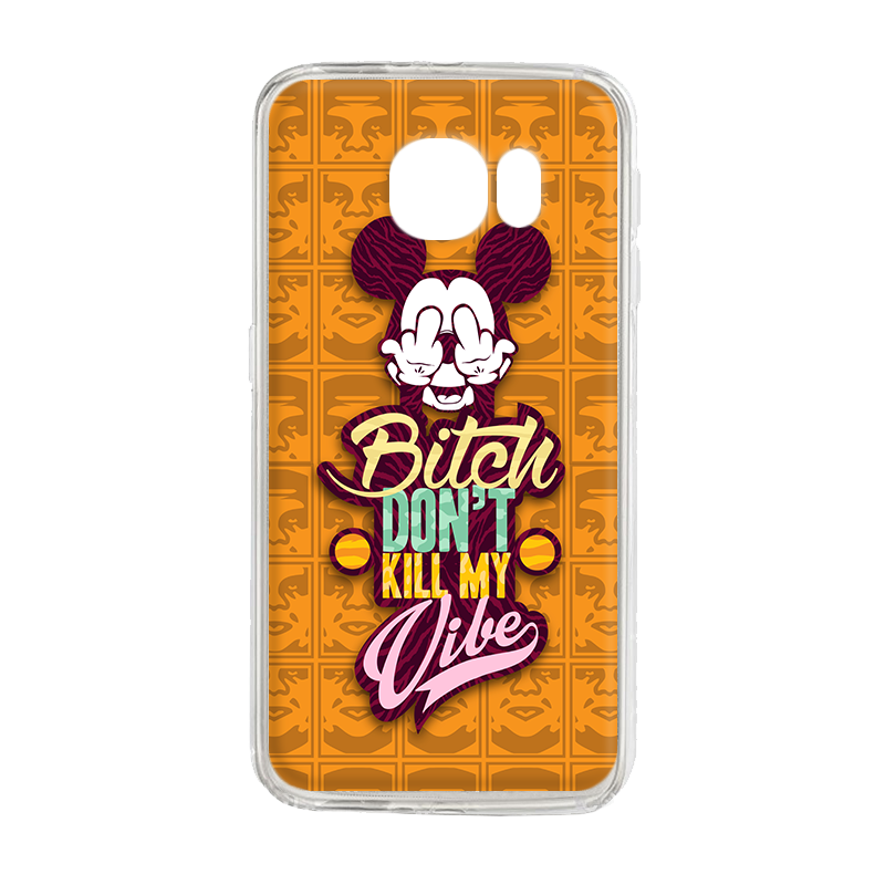 Bitch Don't Kill My Vibe - Obey - Samsung Galaxy S6 Edge Carcasa Silicon Premium