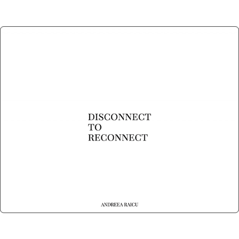 """""""Disconnect to Reconnect"""""""