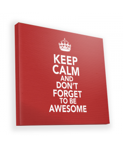 Keep Calm and Be Awesome - Canvas Art 90x90