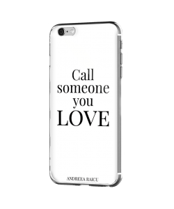 """Call someone you Love"" - Alb - iPhone 6 Plus Carcasa Silicon Premium"