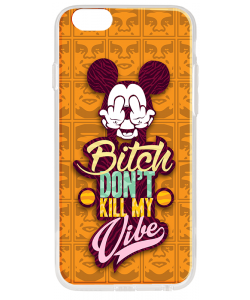 Bitch Don't Kill My Vibe - Obey - iPhone 6 Plus Carcasa Transparenta Silicon