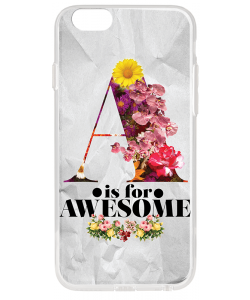 A is for Awesome - iPhone 6 Carcasa Transparenta Silicon
