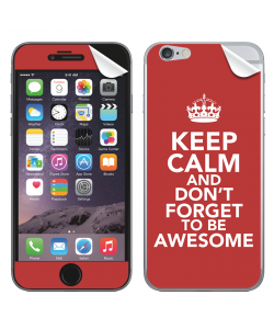 Keep Calm and Be Awesome - iPhone 6 Skin