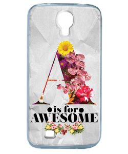 A is for Awesome - Samsung Galaxy S4 Carcasa Transparenta Silicon