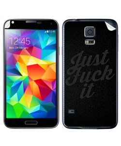 Just Fuck It - Samsung Galaxy S5 Skin