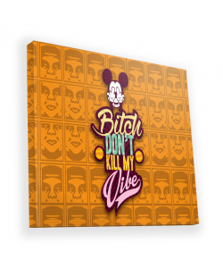 Bitch Don't Kill My Vibe - Obey - Canvas Art 90x90