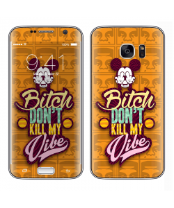 Bitch Don't Kill My Vibe - Obey - Samsung Galaxy S7 Edge Skin