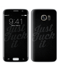 Just Fuck It - Samsung Galaxy S7 Skin