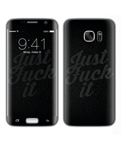 Just Fuck It - Samsung Galaxy S7 Edge Skin
