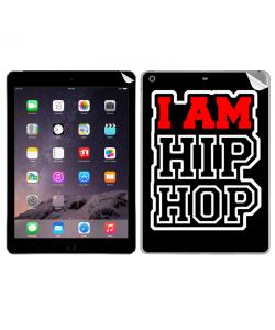 I am Hip Hop - Apple iPad Air 2 Skin