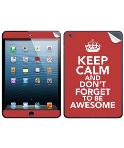 Keep Calm and Be Awesome - Apple iPad Mini Skin