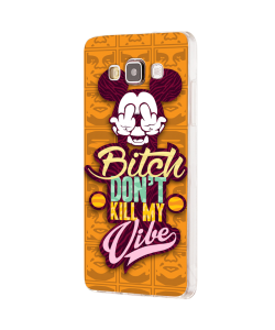 Bitch Don't Kill My Vibe - Samsung Galaxy J5 Carcasa Silicon