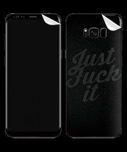 Just Fuck It - Samsung Galaxy S8 Plus Skin