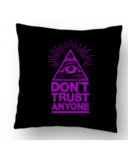 Perna decorativa - Don't Trust Anyone