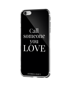 """Call someone you Love"" - Negru - iPhone 6 Plus Carcasa Silicon Premium"