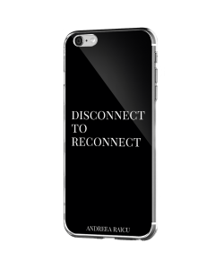 """Disconnect to Reconnect"" - Negru - iPhone 6 Plus Carcasa Silicon Premium"